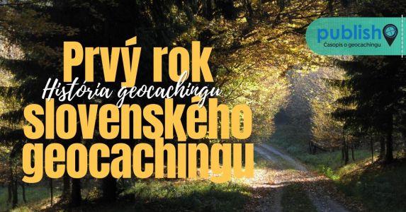 História geocachingu: Prvý rok slovenského geocachingu