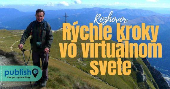 Rozhovor: Rýchle kroky vo virtuálnom svete