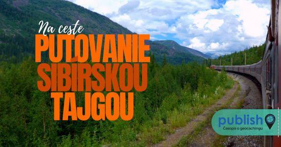 Na ceste: Putovanie sibírskou tajgou
