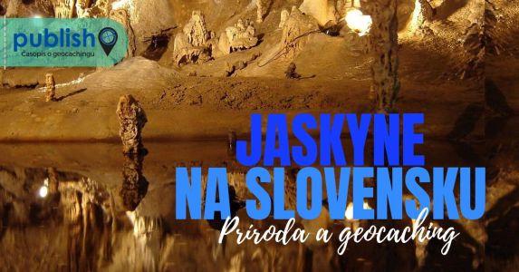 Príroda a geocaching: Jaskyne na Slovensku