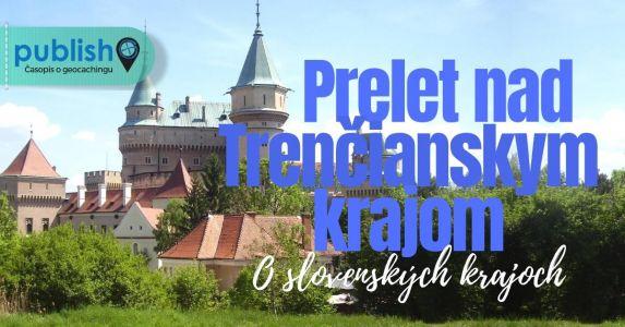O slovenských krajoch: Prelet nad Trenčianskym krajom