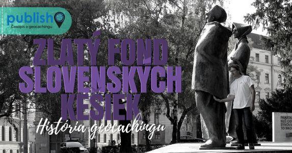 História geocachingu: Zlatý fond slovenských kešiek
