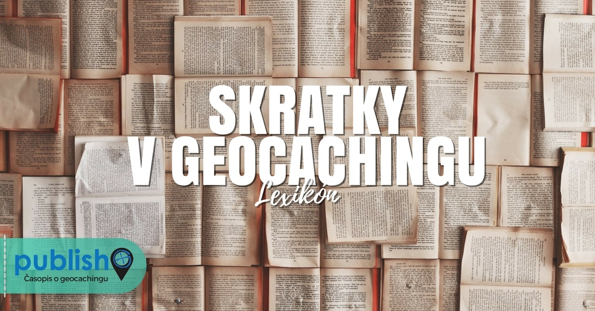 Lexikón: Skratky v geocachingu