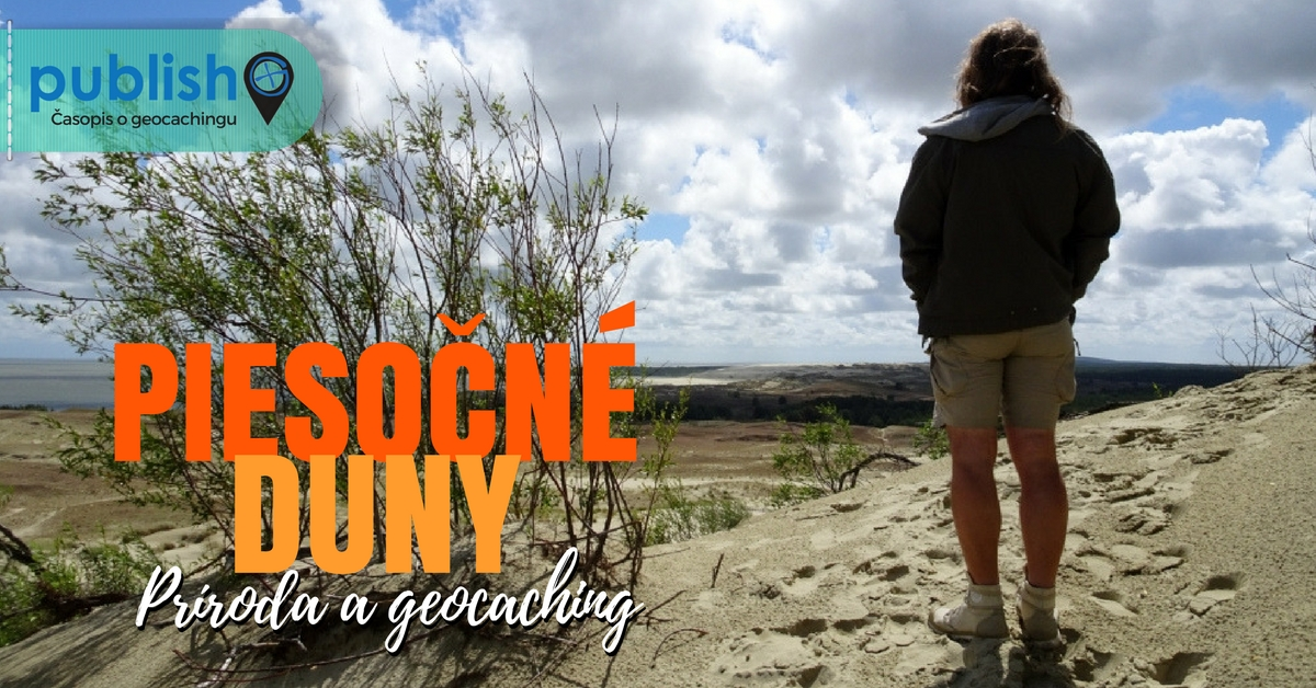 Príroda a geocaching: Piesočné duny