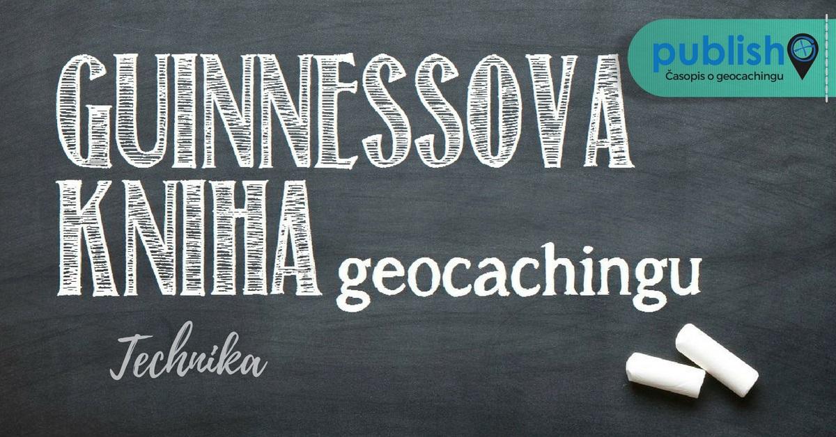 Technika: Guinnessova kniha geocachingu