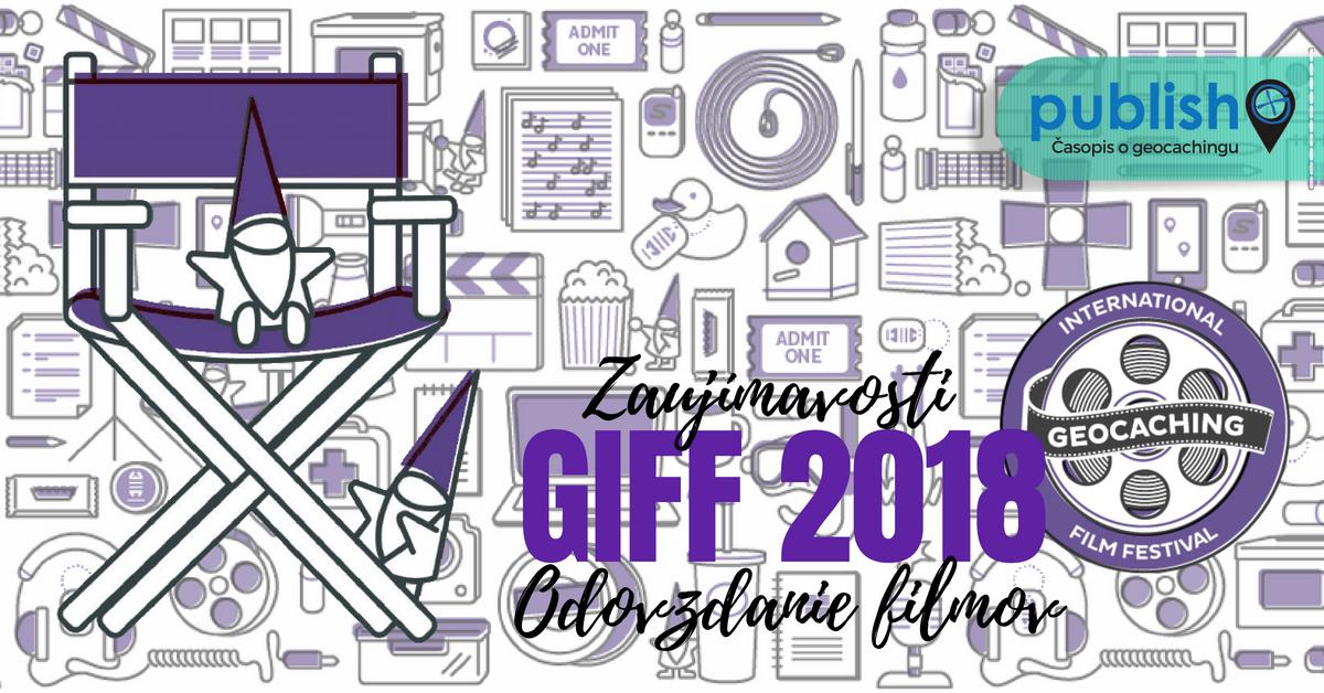Zaujímavosti: GIFF 2018 Odovzdanie filmov