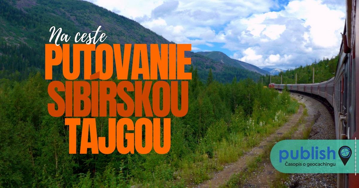 Na ceste: Putovanie sibírskou tajgou, Sibír, Transsib