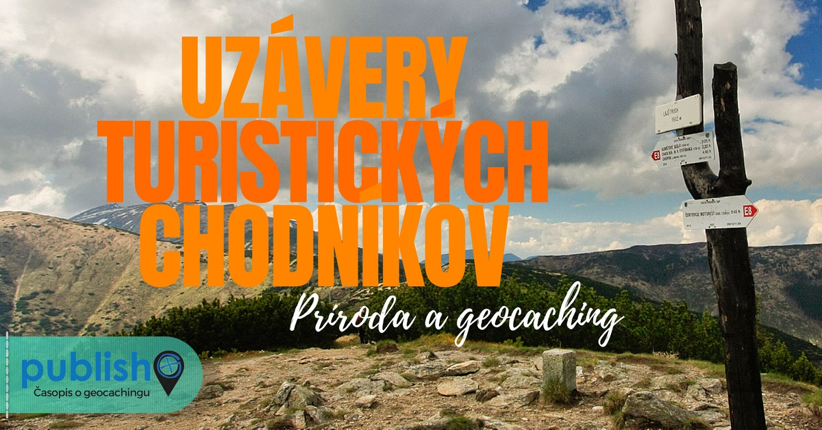 Príroda a geocaching: Uzávery turistických chodníkov