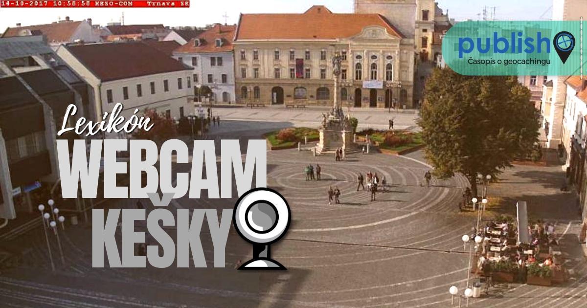 Lexikón: Webcam kešky