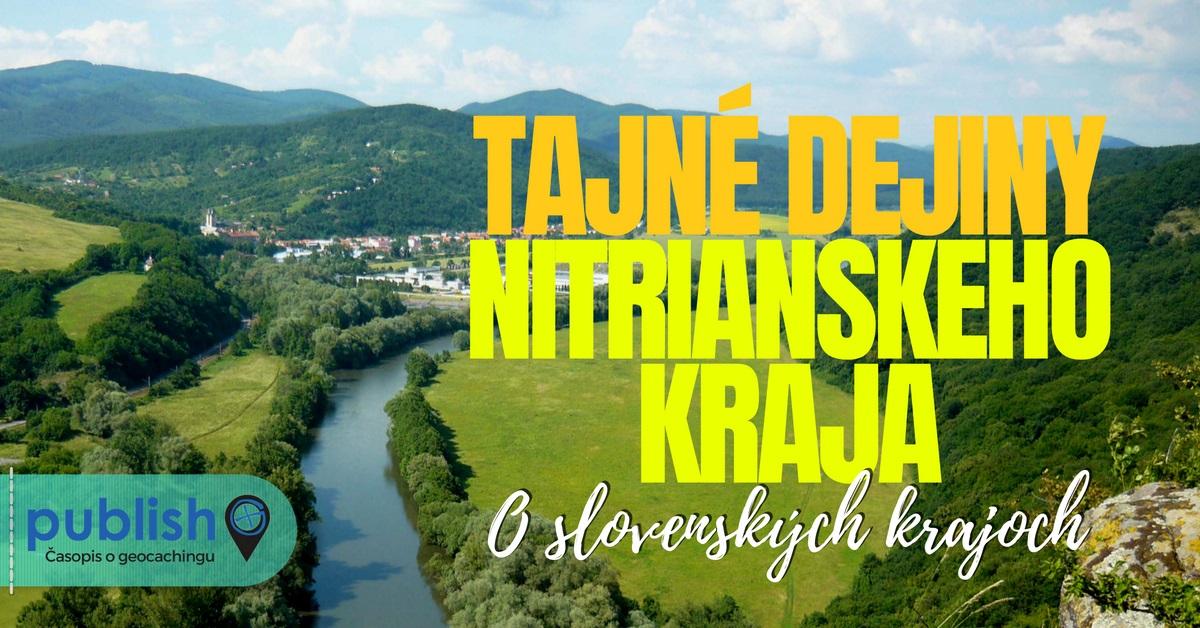 O slovenských krajoch: Tajné dejiny Nitrianskeho kraja, Nitriansky kraj