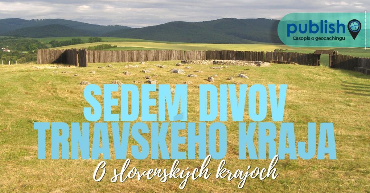 O slovenských krajoch: Sedem divov Trnavského kraja, Trnavský kraj