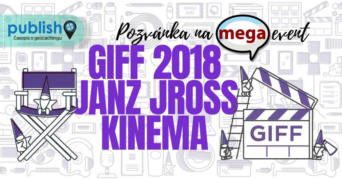 Pozvánka na megaevent: GIFF 2018 - Janz jroß Kinema