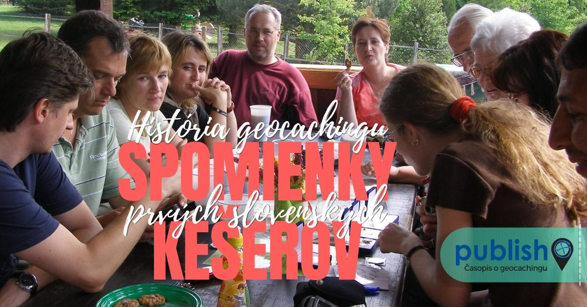 História geocachingu: Spomienky prvých slovenských kešerov