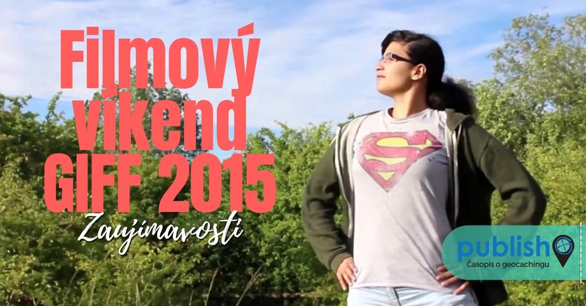 Zaujímavosti: Filmový víkend GIFF 2015