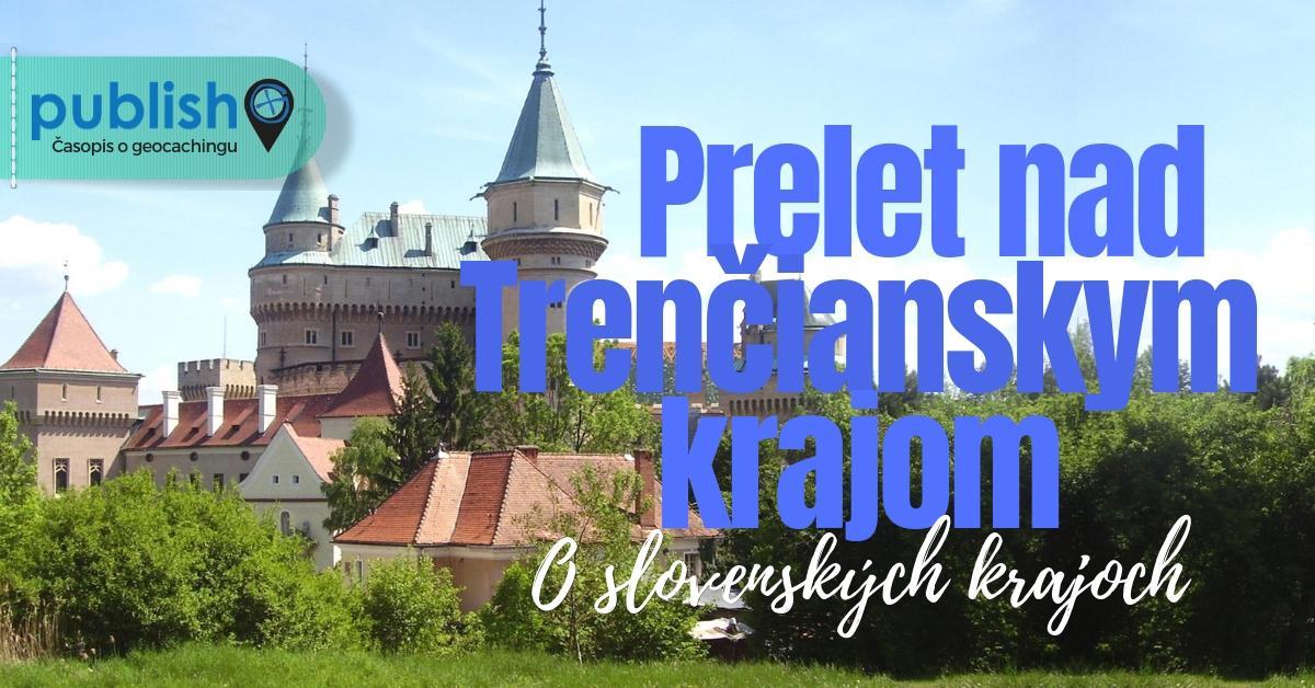 Trenčiansky kraj: Prelet nad panstvom Matúša Čáka